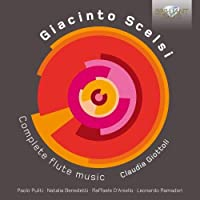 Giacinto Scelsi: Complete Flute Music by Claudia Giottoli (2016-01-27)