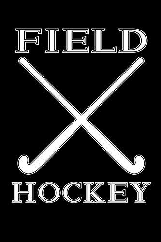 Field Hockey: Blank Lined Notebook Journal