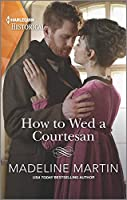 How to Wed a Courtesan (London School for Ladies)