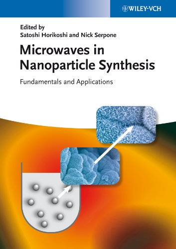 Microwaves in Nanoparticle Synthesis: Fundamentals and Applications (English Edition)