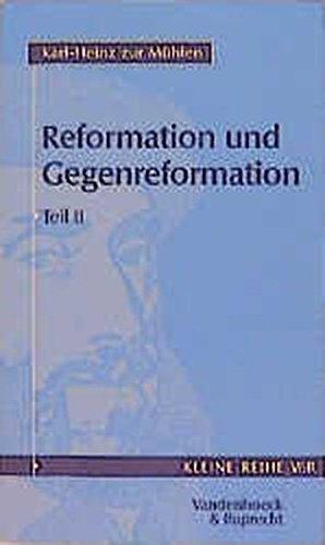Reformation und Gegenreformation: Tl II (Kulturelle Moderne Und Bildungsburgerliche Semantik, Band 4023)