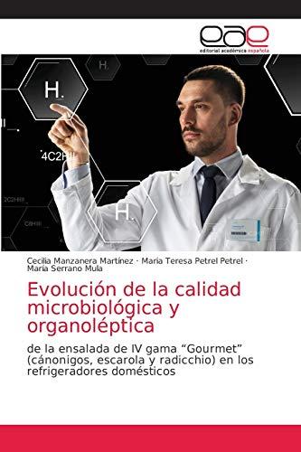 Evolución de la calidad microbiológica y organoléptica: d