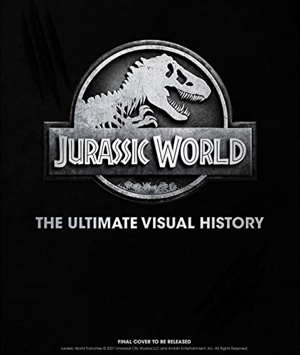 Compare Textbook Prices for Jurassic World: The Ultimate Visual History  ISBN 9781647223649 by Mottram, James