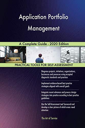 Application Portfolio Management A Complete Guide - 2020 Edition