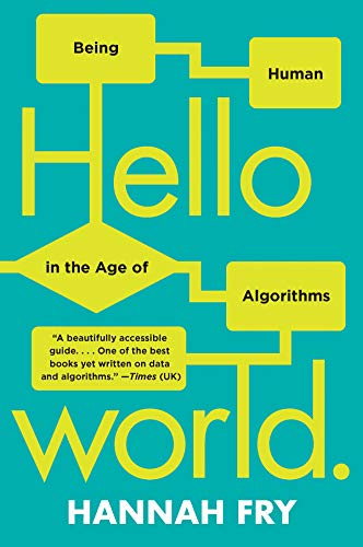 Price comparison product image Hello World: Being Human in the Age of Algorithms