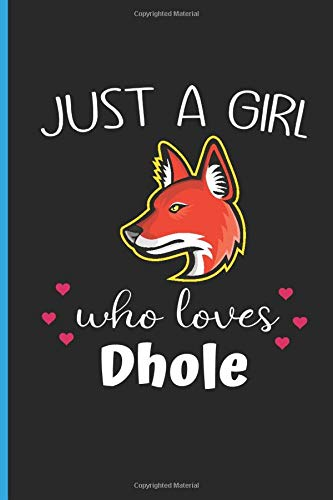 Just A Girl Who Loves Dhole: Cute Dhole Notebook, Lined Journal For Writing Notes, Dhole Gifts For Women, Notebook Journal Gift For Girls and Women