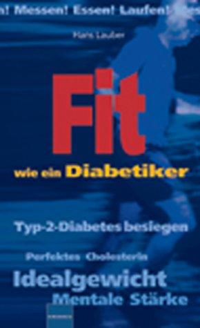Fit wie ein Diabetiker. Messen! Essen! Laufen!