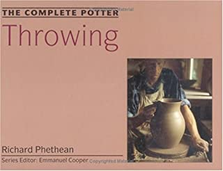 The Complete Potter: Throwing
