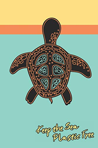 Keep The Sea Plastic Free: 2020 Weekly Planner For Those Who Love Sea Turtles