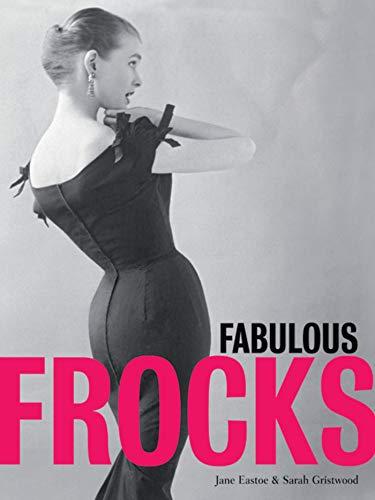 FABULOUS FROCKS: A celebration of dress design