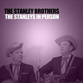 The Stanleys in Person