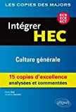 Intégrer HEC Culture Générale 15 Copies d'Excellence Analysées et Commentées ECS ECE ECT