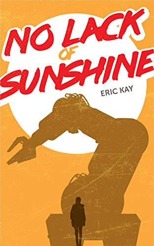 No Lack of Sunshine by [Eric Kay]
