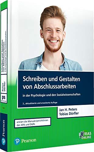 Schreiben und Gestalten von Abschlussarbeiten in der Psychologie und den Sozialwissenschaften (Pearson Studium - Psychologie)