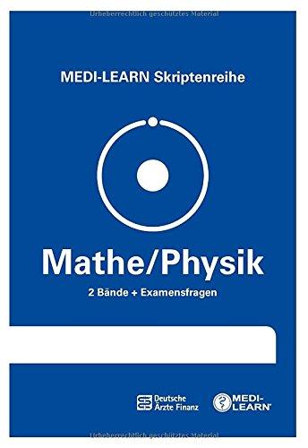 MEDI-LEARN Skriptenreihe: Mathe/Physik im Paket - In 30 Tagen durchs schriftliche und mündliche Physikum