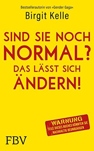 Sind Sie noch normal?: Das lässt sich ändern!