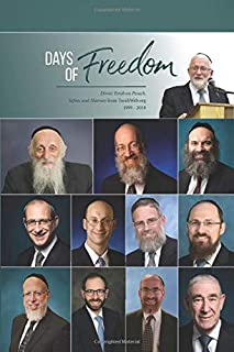 Days of Freedom: Divrei Torah on Pesach, Sefira, and Shavuos from TorahWeb.org 1999 - 2018