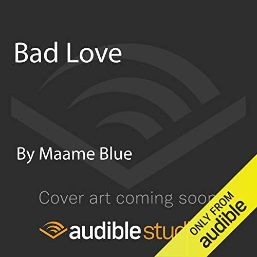 Bad Love audiobook cover art