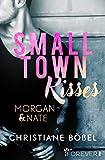 Small Town Kisses: Morgan & Nate (Minot Love Story 1)