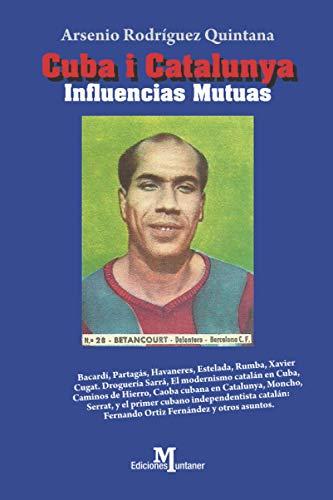 CUBA i CATALUNYA INFLUENCIAS MUTUAS.: (BACARDÍ-PARAGÁS-HAVANERES-RUMBA-XAVIERT CUGAT)