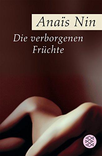 Die verborgenen Früchte: Erotische Erzählungen