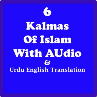 6 Kalma Audio Urdu Translation