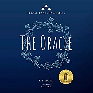 The Oracle                   By:                                                                                                                                 K.B. Hoyle                               Narrated by:                                                                                                                                 Dollcie Webb                      Length: 9 hrs and 59 mins     Not rated yet     Overall 0.0