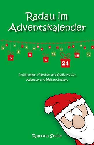 Radau im Adventskalender: Erzählungen, Märchen und Gedichte zur Advents- und Weihnachtszeit (Wünsch dich ins Wunder-Weihnachtsland)