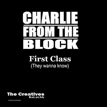 First Class (They Wanna Know)