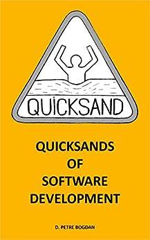 Quicksands of Software Development by [D. Petre Bogdan]