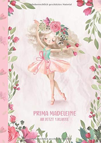 Prima Madeleine - ab jetzt 1.Klasse: Ballerina Ballet Schreiblernheft und Malbuch A4 110 Seiten, Geschenk für Mädchen zur Einschulung und zum Buchstaben schreiben lernen