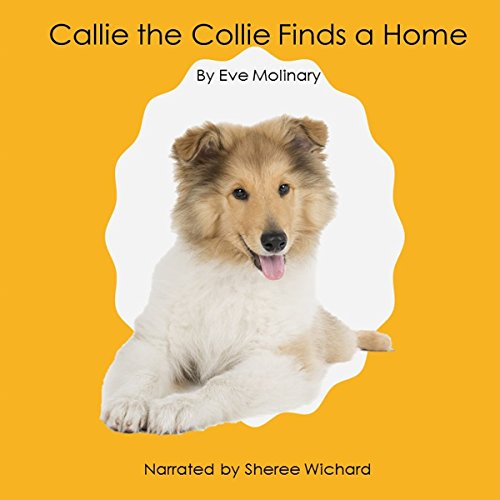 Callie the Collie Finds a Home audiobook cover art