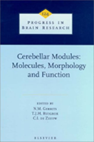 Cerebellar Modules: Molecules, Morphology, and Function (Volume 124) (Progress in Brain Research (Volume 124))