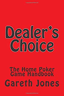 Dealer's Choice: The Home Poker Game Handbook