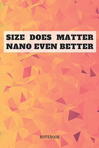 Notebook: Funny I Love Nanotechnology and Nanoscience Planner / Organizer / Lined Notebook (6