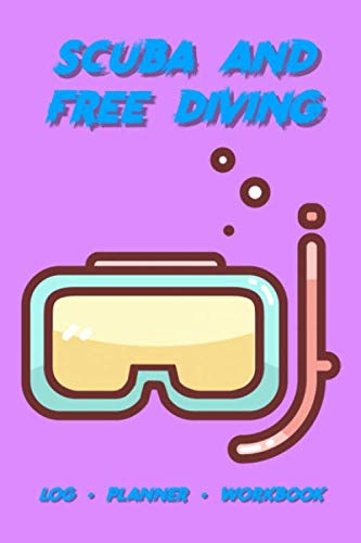 Scuba and Free Diving Log Planner Workbook: A comprehensive divers diary and journal. This notebook allows you to plan and prep your dive and rate and ... Great for both professionals or hobbyists