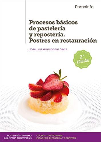 Procesos básicos de pastelería y repostería. Postres en restauración 2.ª edición