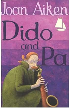 [(Dido and Pa)] [ By (author) Joan Aiken ] [March, 2004]