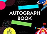 Autograph Book: Autograph & Photo Book for Awesome Trips: Keep All your Memories in Photographs and Collect up to 50 ... and Universal Studios from All Over the World