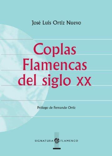 Coplas Flamencas Del Siglo Xx (Signatura de Flamenco)