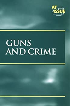 Paperback Guns and Crime (At Issue Series) Book