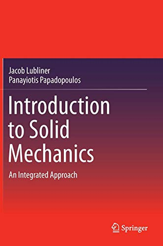 Download Introduction to Solid Mechanics: An Integrated Approach 1461467675