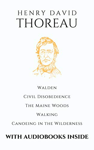 Henry David Thoreau (5 books): Walden, Civil Disobedience, The Maine Woods, Walking, Canoeing in the Wilderness - with audiobooks (English Edition)