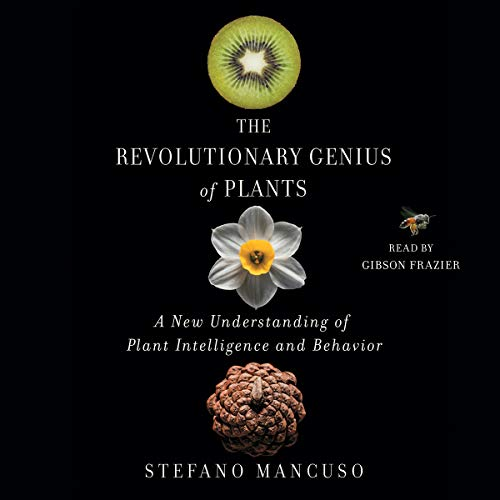 The Revolutionary Genius of Plants     A New Understanding of Plant Intelligence and Behavior              By:                                                                                                                                 Stefano Mancuso                               Narrated by:                                                                                                                                 Gibson Frazier                      Length: 4 hrs and 14 mins     9 ratings     Overall 3.9