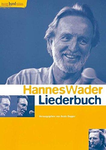 Hannes Wader-Liederbuch: Singstimme und Gitarre. Liederbuch. (kunter-bund-edition)