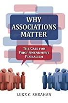 Why Associations Matter: The Case for First Amendment Pluralism