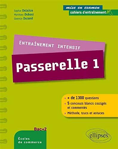 Entraînement Intensif Passerelle 1 + de 1300 Questions 5 Concours Blancs Corrigés et Commentés Méthode Trucs et Astuces