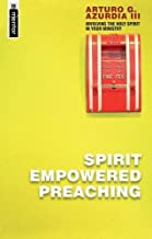 Spirit Empowered Preaching: Involving The Holy Spirit in Your Ministry (Mentor Immprint)