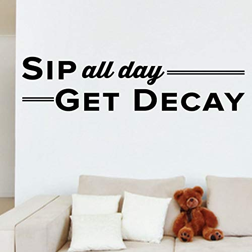 Sip All Day Get Decay Dental Office Wandtattoo