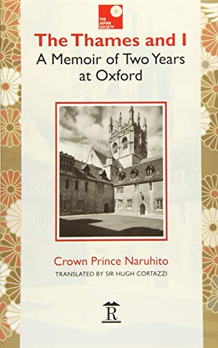The Thames and I: A Memoir of Two Years at Oxford - Naruhito, His Royal Highness, the Prince of Wales, His Imperial Highness, the Crown Prince, Cortazzi, Hugh, Sir